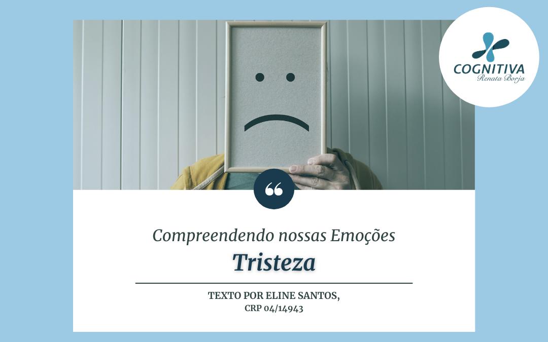 Compreendendo nossas Emoções – Tristeza