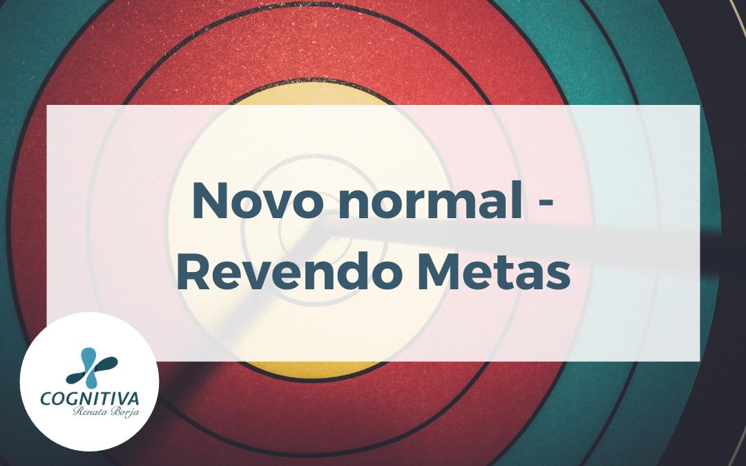 Novo normal – revendo metas