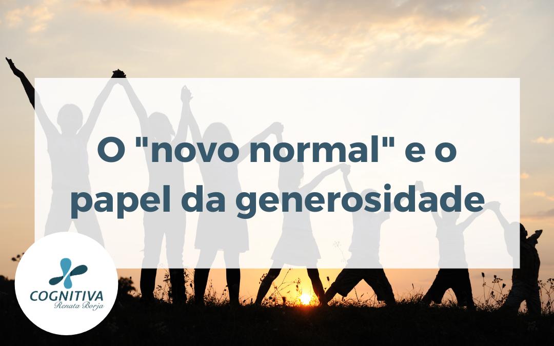 """O """"novo normal"""" e o papel da generosidade"""