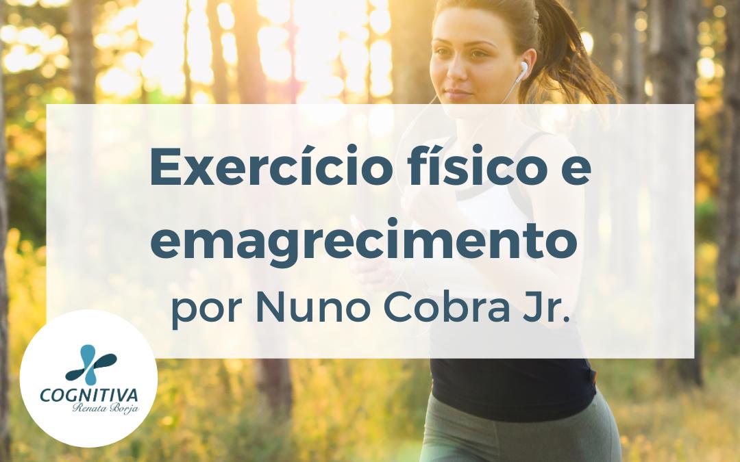 Exercício físico e emagrecimento por Nuno Cobra Jr.