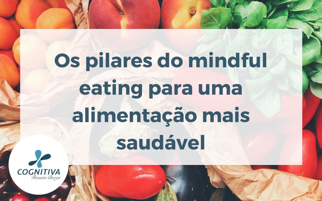 Os pilares do mindful eating para uma alimentação mais saudável
