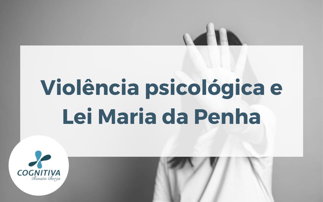 Violência Psicológica e Lei Maria da Penha